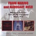 2CDMarino Frank & Mahogony Rush / Live / Tales of the Unexp. / What's