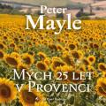 CD / Mayle Peter / Mých 25 let v Provenci / Mp3 / Pavel Soukup