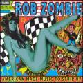 CDZombie Rob / American Made Music To Strip By / Digipack